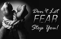 Don't Let Fear Stop You From Succeeding!