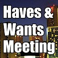 Joe Thompson's Haves & Wants Meeting