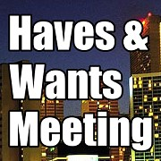 Haves and Wants Weekly Meeting for Real Estate Deal Makers