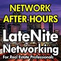 Late Nite Networking for Real Estate Professionals