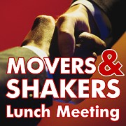 Movers & Shakers Monthly Lunch Meeting