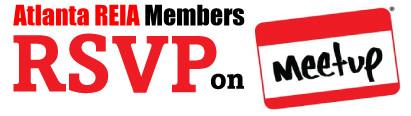 Atlanta REIA Members Please RSVP on Meetup.com